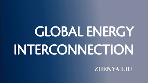 State Grid Corporation of China President Zhenya Liu Authors New Elsevier Book on Global Energy