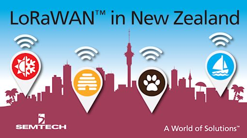 Semtech LoRa® Technology Selected for New IoT Network in New Zealand