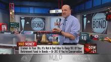 Cramer breaks down your bond exposure by age — how to protect yourself from market volatility